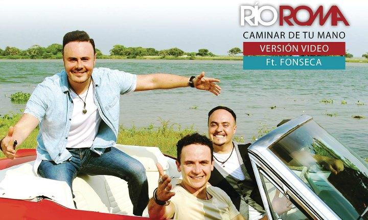 """Río Roma estrena videoclip de """"Caminar De Tu Mano"""" junto a Fonseca"""