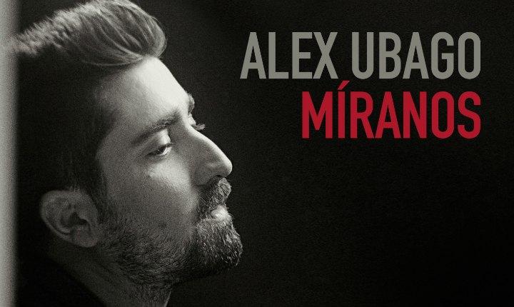 Alex Ubago regresa a la escena musical con 'Míranos'